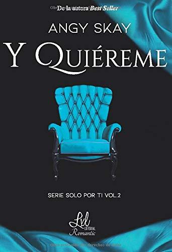 Y quiéreme (Serie Solo por ti)