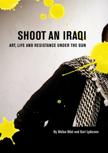 Shoot an Iraqi: Art, Life and Resistance Under the Gun (English Edition)