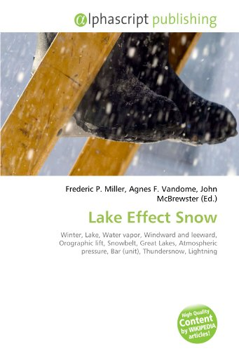 Lake Effect Snow: Winter, Lake, Water vapor, Windward and leeward, Orographic lift, Snowbelt, Great Lakes, Atmospheric pressure, Bar (unit), Thundersnow, Lightning