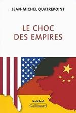 Le choc des empires - États-Unis, Chine, Allemagne:qui dominera l'économie-monde? de Jean-Michel Quatrepoint
