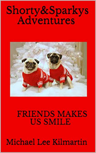 Shorty&Sparkys Adventures: FRIENDS MAKES US SMILE (Animals Love To Smile Book 23) (English Edition)