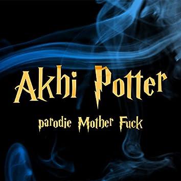 Akhi Potter (Parodie Mother Fuck)