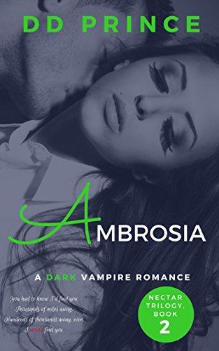 Ambrosia: (Nectar Trilogy, Dark Vampire Romance, Book 2)