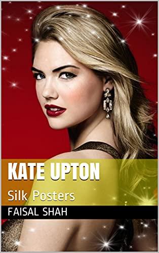 Kate Upton: Silk Posters (English Edition)