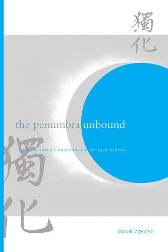 The Penumbra Unbound The Neo Taoist Philosophy of Guo Xiang Suny Series in Chinese Philosophy product image