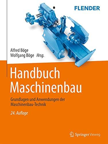 Handbuch Maschinenbau: Grundlagen und Anwendungen der Maschinenbau-Technik (German Edition)