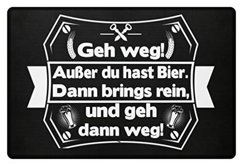 Geh weg außer Du hast Bier dann brings rein und geh dann weg Home für drinnen und draussen - Fußmatte -60x40cm-Schwarz