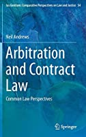 Arbitration and Contract Law: Common Law Perspectives (Ius Gentium: Comparative Perspectives on Law and Justice (54))