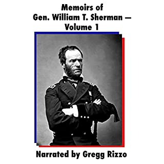 Memoirs of Gen. William T. Sherman, Volume 1                   By:                                                                                                                                 William T. (Tecumseh) Sherman                               Narrated by:                                                                                                                                 Gregg Rizzo                      Length: 16 hrs and 10 mins     Not rated yet     Overall 0.0