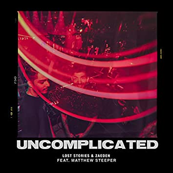 Uncomplicated (feat. Matthew Steeper)