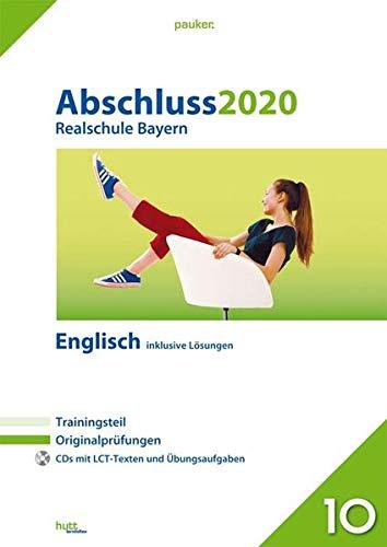 Abschluss 2020 - Realschule Bayern Englisch: Originalprüfungen mit Trainingsteil und 2 CDs, inklusive Lösungen (pauker.)