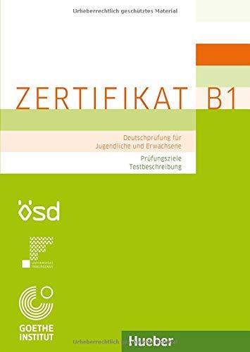 Zertifikat B1 – Prüfungsziele, Testbeschreibung: Deutschprüfung für Jugendliche und Erwachsene.Deutsch als Fremdsprache / Buch mit ausführlichen Erklärungen (EXA)