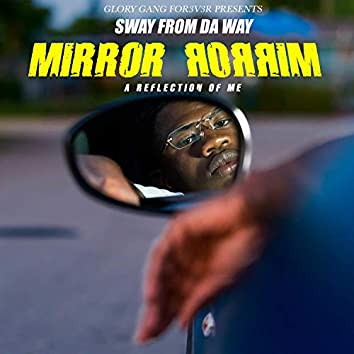 Mirror Mirror (A Reflection of Me)