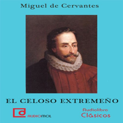 El celoso extremeño [The Jealous Extremaduran] audiobook cover art