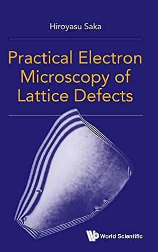Practical Electron Microscopy of Lattice Defects