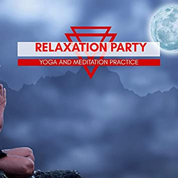 Relaxation Party - Yoga And Meditation Practice