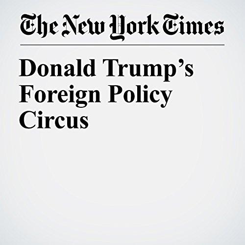 Donald Trump's Foreign Policy Circus copertina