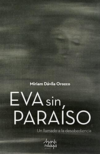 Eva sin paraíso: un llamado a la desobediencia (Spanish Edition)