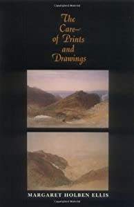 The Care of Prints and Drawings (American Association for State and Local History)