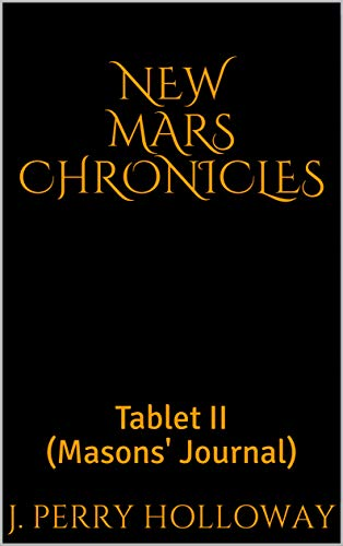 New Mars Chronicles: Tablet II (Masons' Journal) (English Edition)