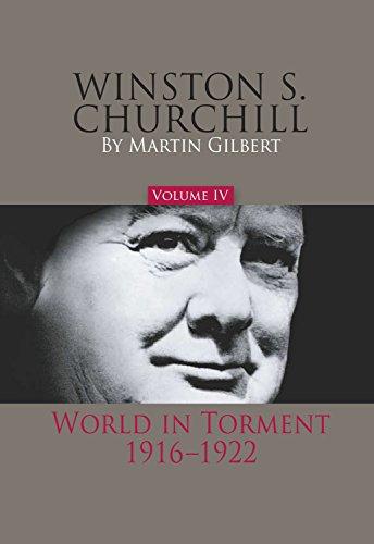 Winston S. Churchill, Volume 4: World in Torment, 1916-1922 (Volume 4)...