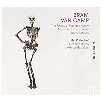 Van Camp: The Feasts of Fear and Agony, Music for 3 Instruments & Improvisations