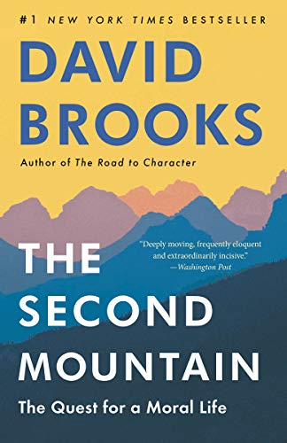 The Second Mountain: The Quest for a Moral Life - Kindle edition ...