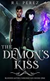 The Demon's Kiss: A New Adult Urban Fantasy Series (Bloodcaster Chronicles Book 1) (Kindle Edition)