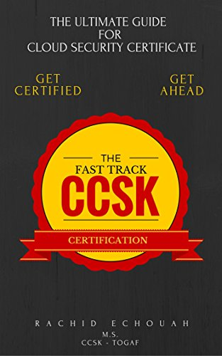 The Fast Track CCSK Certification: The Ultimate Guide for Cloud Certificate (English Edition)