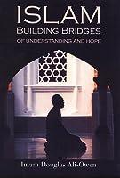 Islam: Building Bridges of Understanding
