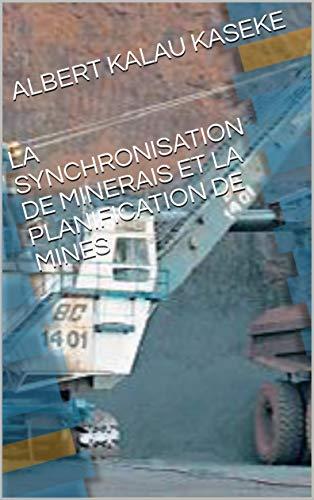 LA SYNCHRONISATION DE MINERAIS ET LA PLANIFICATION DE MINES: A2K Publishing (French Edition)