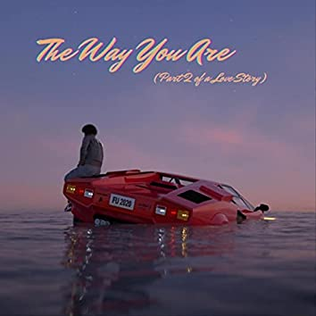 The Way You Are (Part 2 of a Love Story) [feat. Groovebox]