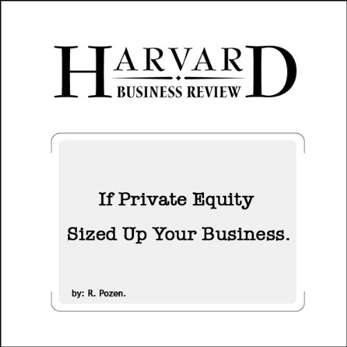 If Private Equity Sized Up Your Business (Harvard Business Review) audiobook cover art