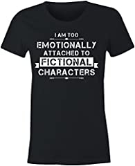 6TN Camiseta Mujer I'm Too Emotionally Attached to Fictional Characters