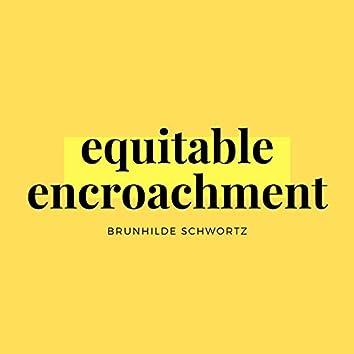 Equitable Encroachment