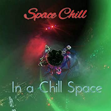 Space Chill in a Chill Space