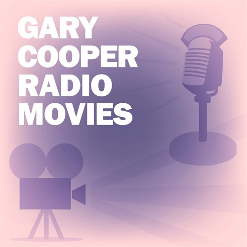 Gary Cooper Radio Movies Collection audiobook cover art