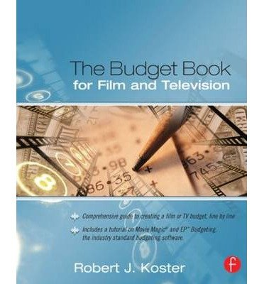 [The Budget Book for Film and Television] [Author: Koster, Robert] [April, 2004]