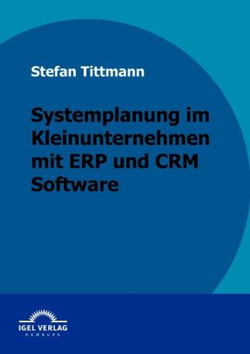 Systemplanung in einem Kleinunternehmen mit ERP- und CRM-Software