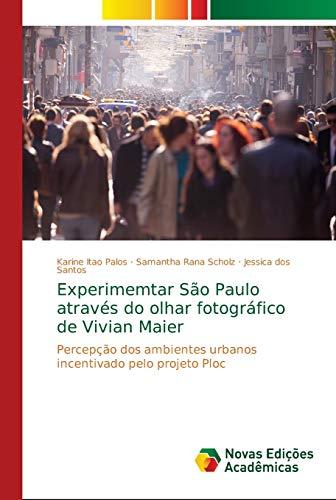 Experimemtar São Paulo através do olhar fotográfico de Vivian Maier