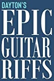 Dayton's Epic Guitar Riffs: 150 Page Personalized Notebook f