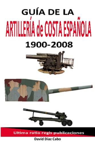 Guía de la artillería de costa española 1900-2008