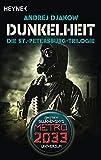 Dunkelheit - Die St.-Petersburg-Trilogie: Drei Romane in einem Band: Die Reise ins Licht, Die Reise in die Dunkelheit, Hinter dem Horizont