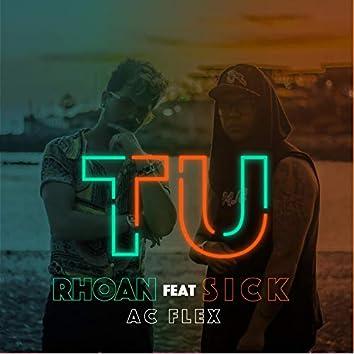 Tu (feat. Sick & AC Flex)