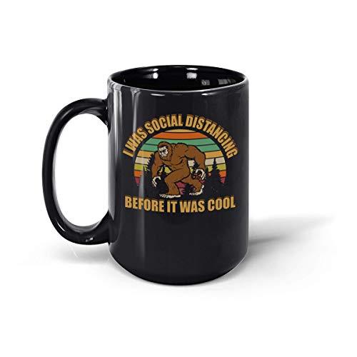 Taza de cerámica con texto en inglés 'I was Before It was Cool Bigfoot Sasquatch, vintage, divertida, de 325 ml y 445 ml (negro, 445 g)