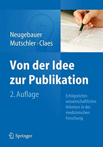 Von der Idee zur Publikation: Erfolgreiches wissenschaftliches Arbeiten in der medizinischen Forschung
