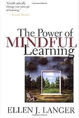 The Power of Mindful Learning by Ellen J. Langer (1998-03-17) Paperback