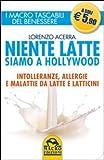 Niente latte siamo a Hollywood. Intolleranze, allergie e malattie da latte e latticini