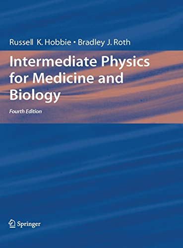 Intermediate Physics for Medicine and Biology, 4th Edition (Biological and Medical Physics, Biomedical Engineering)