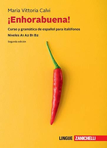 Enhorabuena! Curso y gramática de español para italófonos. Niveles B1 B2. Con e-book